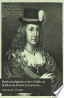 Denkwürdigkeiten der Gräfin zu Schleswig-Holstein Leonora Christina vermählten Gräfin Ulfeldt aus ihrer Gefangenschaft im blauen Thurm des Königschlosses zu Copenhagen, 1663-1685. Herausg. von J. Ziegler