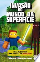 Invas O Do Mundo Da Superf Cie Minecraft Vol 1