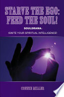 Starve the Ego  Feed the Soul  Souldrama  Ignite Your Spiritual Intelligence