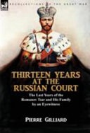 Thirteen Years at the Russian Court His Family The Cataclysm Of The First World