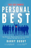 Personal Best How Ordinary People Achieve Extraordinary Success And How You Can Too