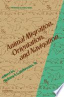 Animal Migration  Orientation and Navigation