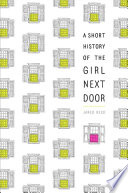 A Short History of the Girl Next Door Book Cover