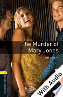The Murder of Mary Jones   With Audio Level 1 Oxford Bookworms Library