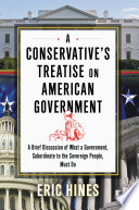 A Conservative s Treatise on American Government