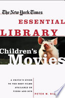 New York Times Essential Library  Children s Movies