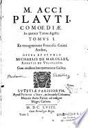 M. Acci Plauti Comoediarum ex recognitione Francisci Guieti Andini, opera et studio Michaelis de Marolles, Abbatis de Villeloin