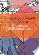 Il linguaggio segreto della casa  Psicologia dell abitazione