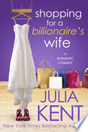 Shopping for a Billionaire s Wife  Shopping  8   Billionaire Romantic Comedy