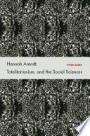 Hannah Arendt  Totalitarianism  and the Social Sciences