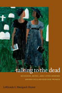Talking to the dead : religion, music, and lived memory among Gullah-Geechee women /