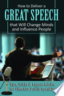 Book How to Deliver a Great Speech that Will Change Minds and Influence People