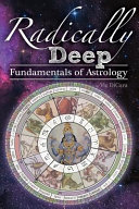 Radically Deep Fundamentals of Astrology