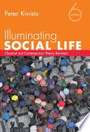 Illuminating Social Life