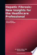 Hepatic Fibrosis New Insights For The Healthcare Professional 2011 Edition
