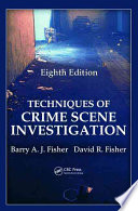 Techniques of Crime Scene Investigation  Eighth Edition