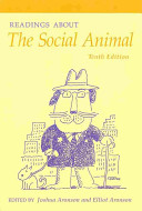 The Social Animal  With Readings about the Social Animal 10 E