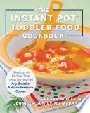 The Instant Pot Toddler Food Cookbook