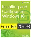 Exam Ref 70 698 Installing and Configuring Windows 10