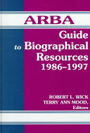 ARBA Guide to Biographical Resources  1986 1997