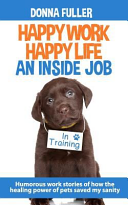 Happy Work Happy Life an Inside Job
