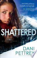 Shattered Alaskan Courage Book 2
