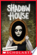 The Gathering  Shadow House  Book 1
