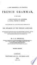 A new theoretical and practical French grammar