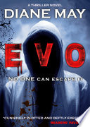 EVO - A Crime Thriller Novel With A Mind-blowing Twist : it finds you. if you breathe, it...