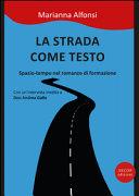 La strada come testo  Spazio tempo nel romanzo di formazione
