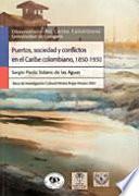 Puertos, sociedad y conflictos en el Caribe colombiano, 1850-1930