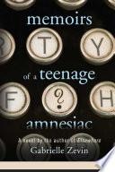 Memoirs Of A Teenage Amnesiac book