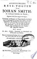 Avontuurlijke Reys Togten Van Johan Smith In Verscheyde Gedeelten Des Werelds Begonnen In Het Jaar 1593 En Vervolgens