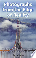 Photographs from the Edge of Reality: True Stories About Shooting on Location, Surviving, and Learning Along the Way, 1st ed.
