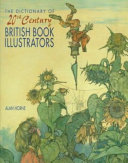 The Dictionary of 20th Century British Book Illustrators Century Book Illustrators Contains Information On Some