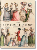 The Costume History: From Ancient Times to the 19th Century : All Plates in Colour