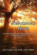 Awakening Hope  a Developmental  Behavioral  Biological Approach to Codependency Treatment