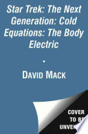 Star Trek  The Next Generation  Cold Equations  The Body Electric
