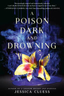 A Poison Dark and Drowning (Kingdom on Fire, Book Two) by Jessica Cluess