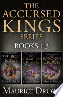 The Accursed Kings Series Books 1 3  The Iron King  The Strangled Queen  The Poisoned Crown