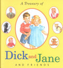 A Treasury of Dick and Jane and Friends