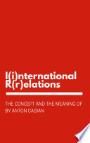 The Concept and the Meaning of I i nternational R r elations