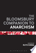 The Bloomsbury Companion to Anarchism