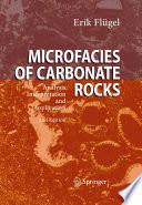 Microfacies of Carbonate Rocks Analysis, Interpretation and Application