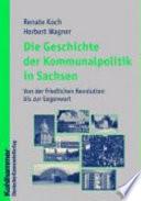 Die Geschichte der Kommunalpolitik in Sachsen
