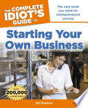 The Complete Idiot s Guide to Starting Your Own Business  6th Edition