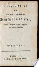 Kurzer Abriß der neuesten europäischen Denkwürdigkeiten, Politick, Religion, Sitten, Geschmack und Litteratur betreffend