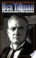 Ben Tillman and the Reconstruction of White Supremacy