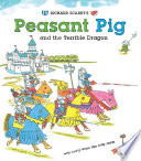 Richard Scarry S Peasant Pig And The Terrible Dragon