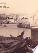 Marseille au temps de : les pionniers de la photographie 1860-1910